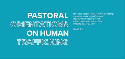 Pastoral Orientations on Human Trafficking