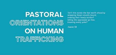 Pastoral Orientations on Human Trafficking
